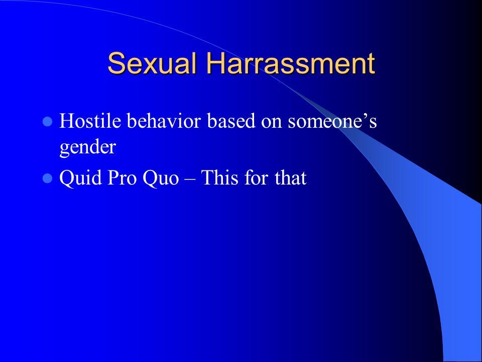 Sexual Harrassment Hostile behavior based on someone's gender