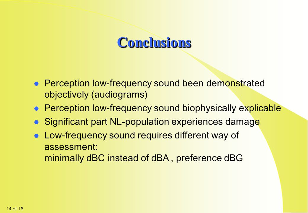 Conclusions Perception low-frequency sound been demonstrated objectively (audiograms) Perception low-frequency sound biophysically explicable.