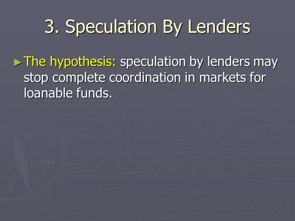 3. Speculation By Lenders