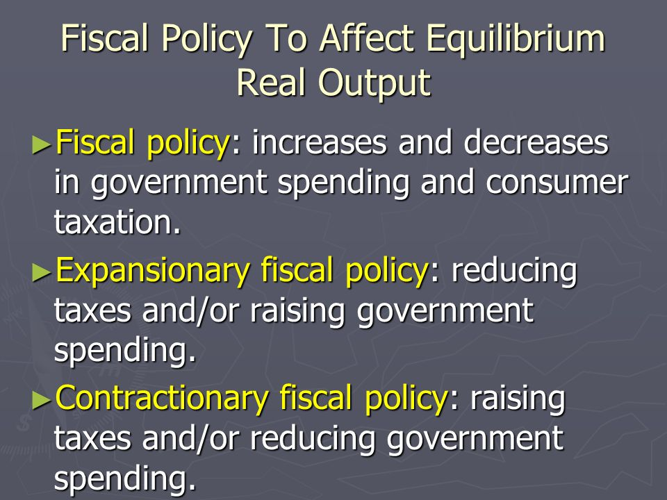 Fiscal Policy To Affect Equilibrium Real Output