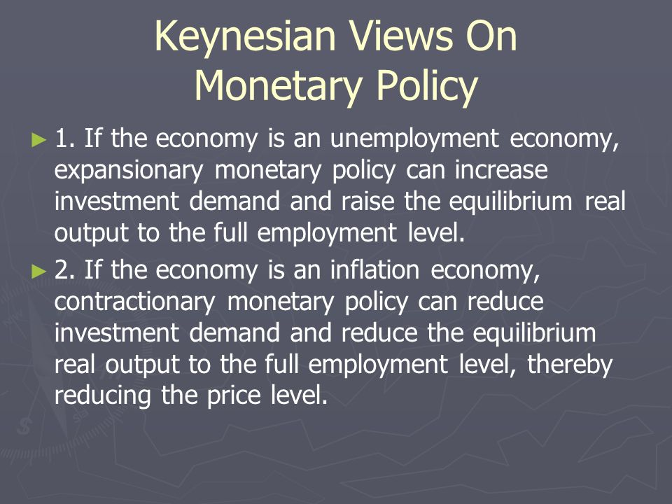 Keynesian Views On Monetary Policy