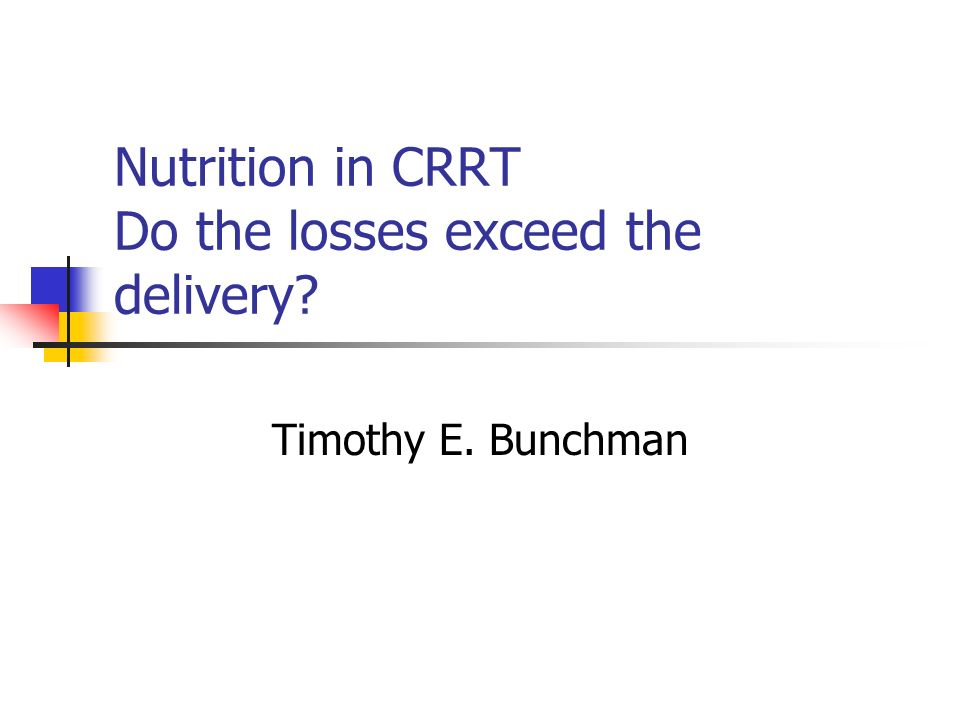 Nutrition in CRRT Do the losses exceed the delivery