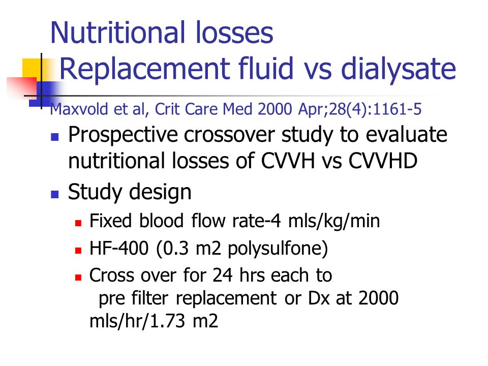 Nutritional losses Replacement fluid vs dialysate Maxvold et al, Crit Care Med 2000 Apr;28(4):1161-5