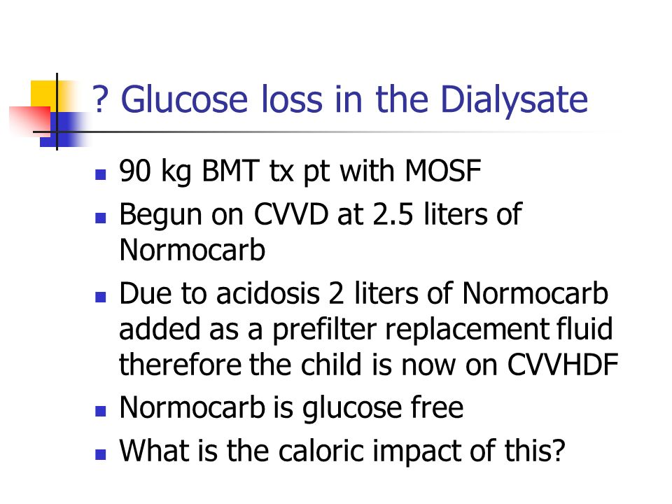 Glucose loss in the Dialysate