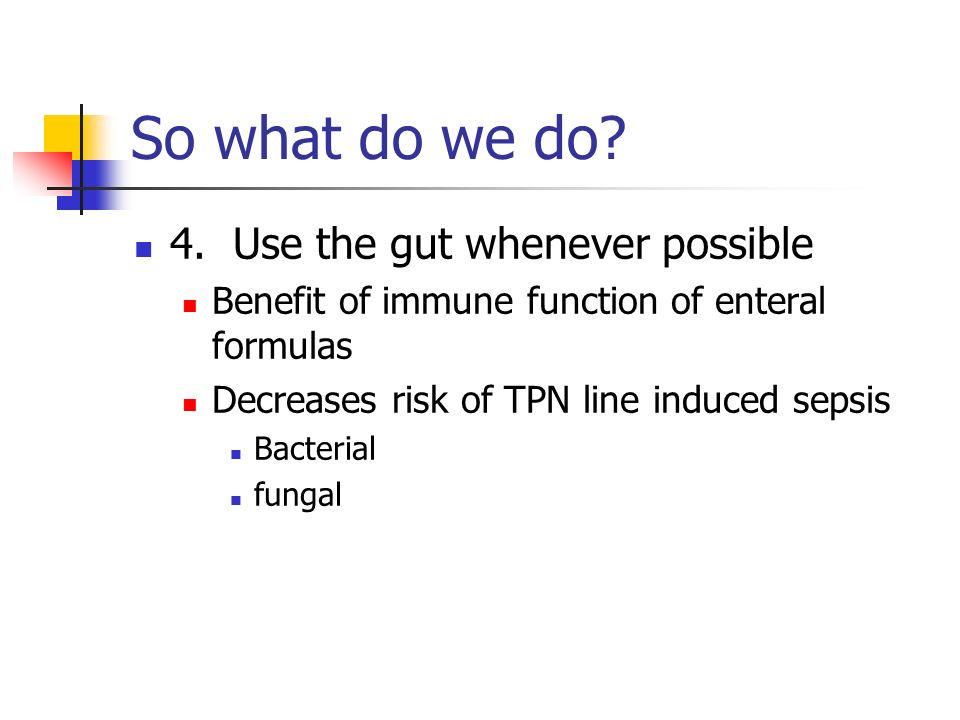 So what do we do 4. Use the gut whenever possible