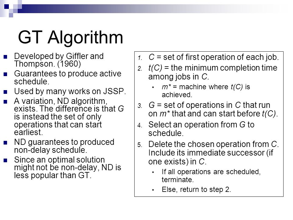 GT Algorithm Developed by Giffler and Thompson. (1960)