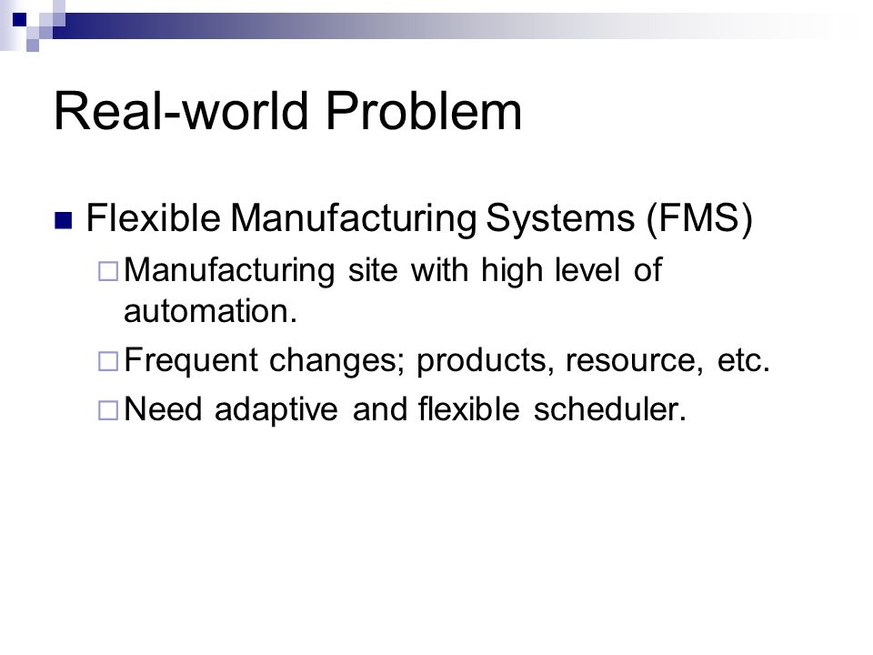 Real-world Problem Flexible Manufacturing Systems (FMS)
