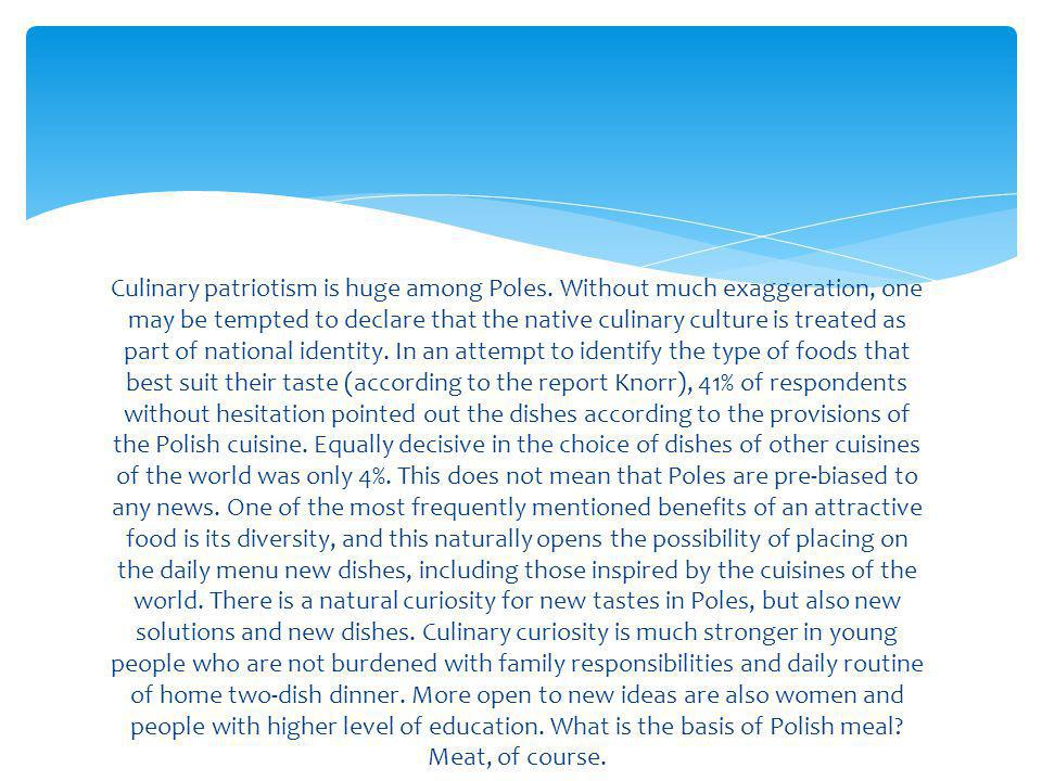 Culinary patriotism is huge among Poles