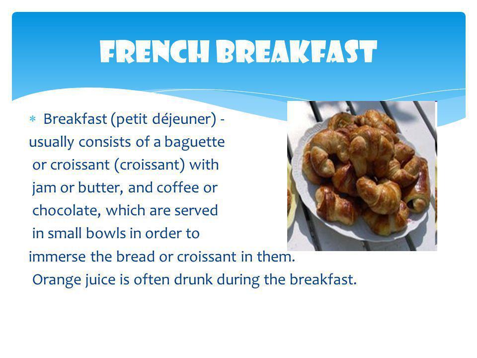 French Breakfast Breakfast (petit déjeuner) -