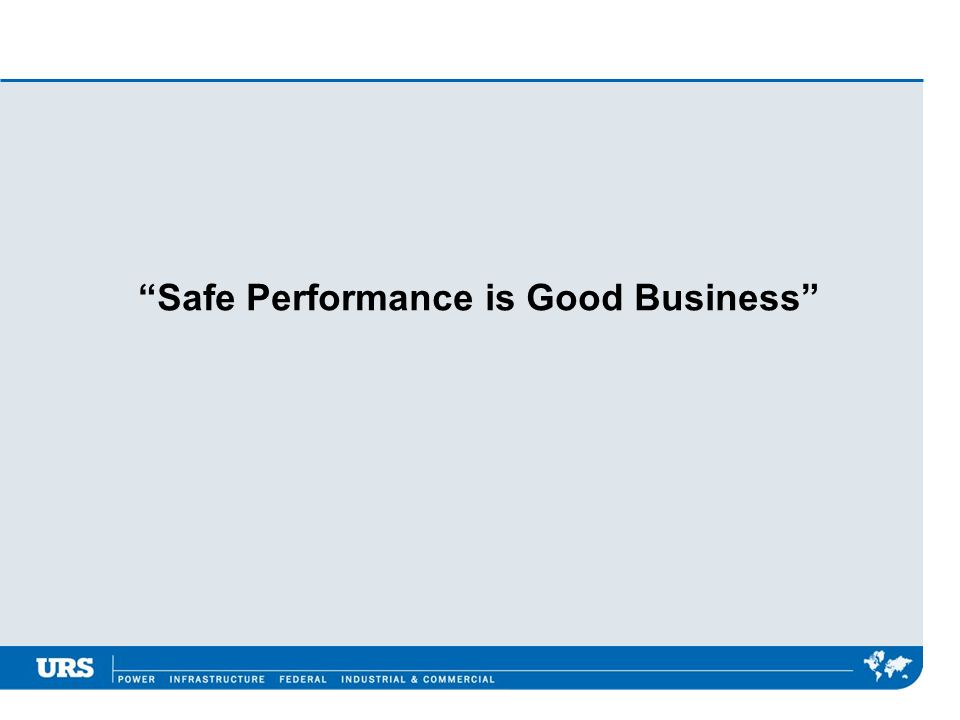 Safe Performance is Good Business
