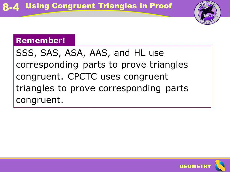 SSS, SAS, ASA, AAS, and HL use corresponding parts to prove triangles congruent. CPCTC uses congruent triangles to prove corresponding parts congruent.