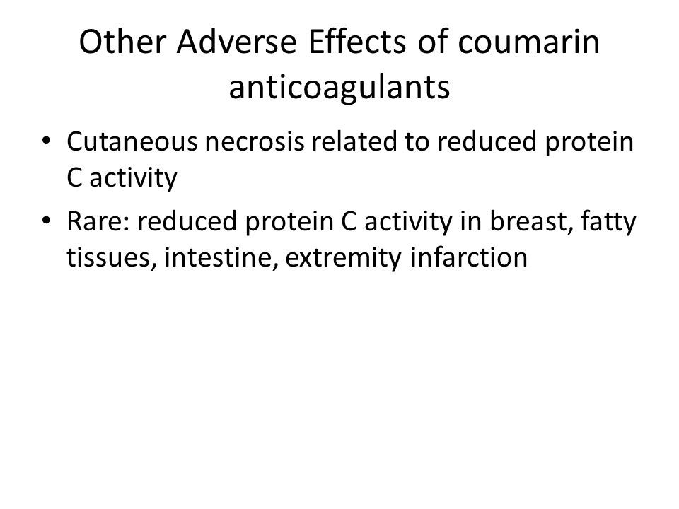 Other Adverse Effects of coumarin anticoagulants
