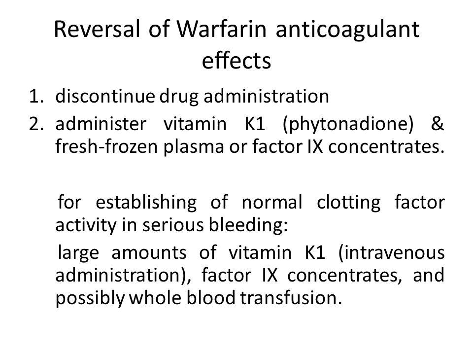 Reversal of Warfarin anticoagulant effects