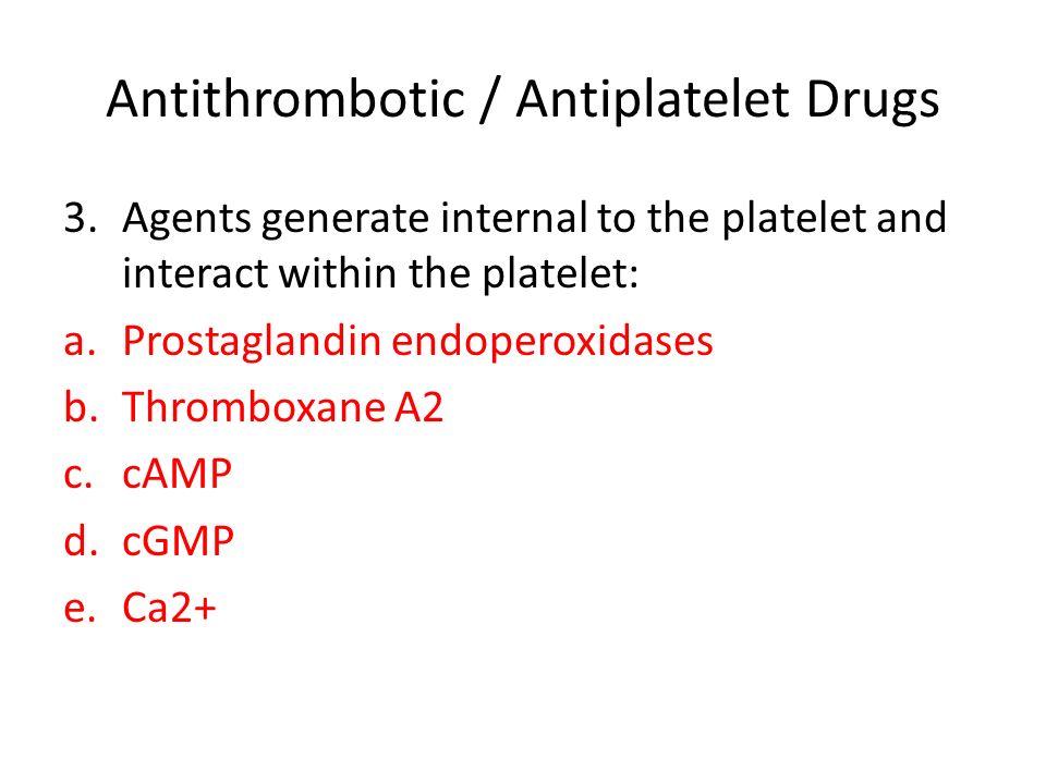 Antithrombotic / Antiplatelet Drugs