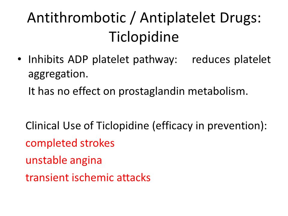 Antithrombotic / Antiplatelet Drugs: Ticlopidine