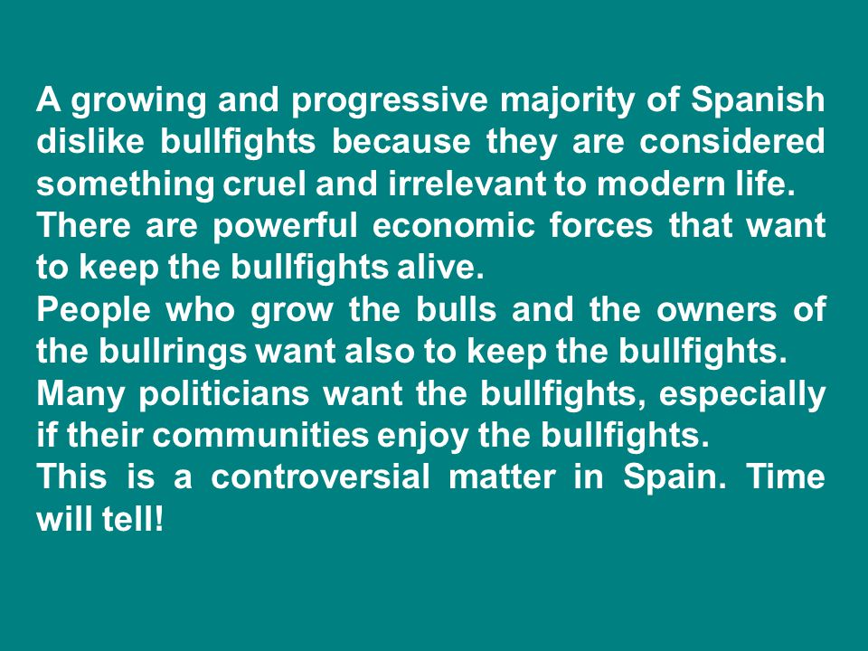 This is a controversial matter in Spain. Time will tell!