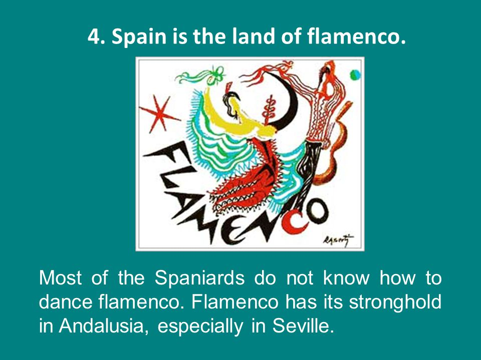 4. Spain is the land of flamenco.