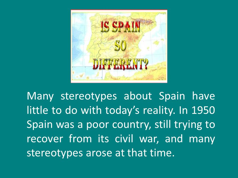 Many stereotypes about Spain have little to do with today's reality