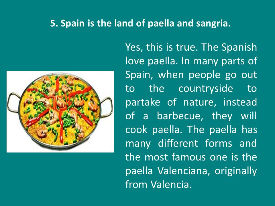 5. Spain is the land of paella and sangria.