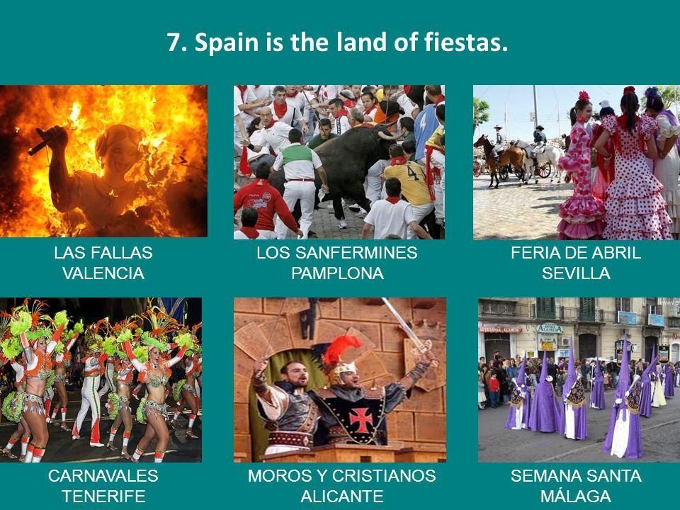 7. Spain is the land of fiestas.