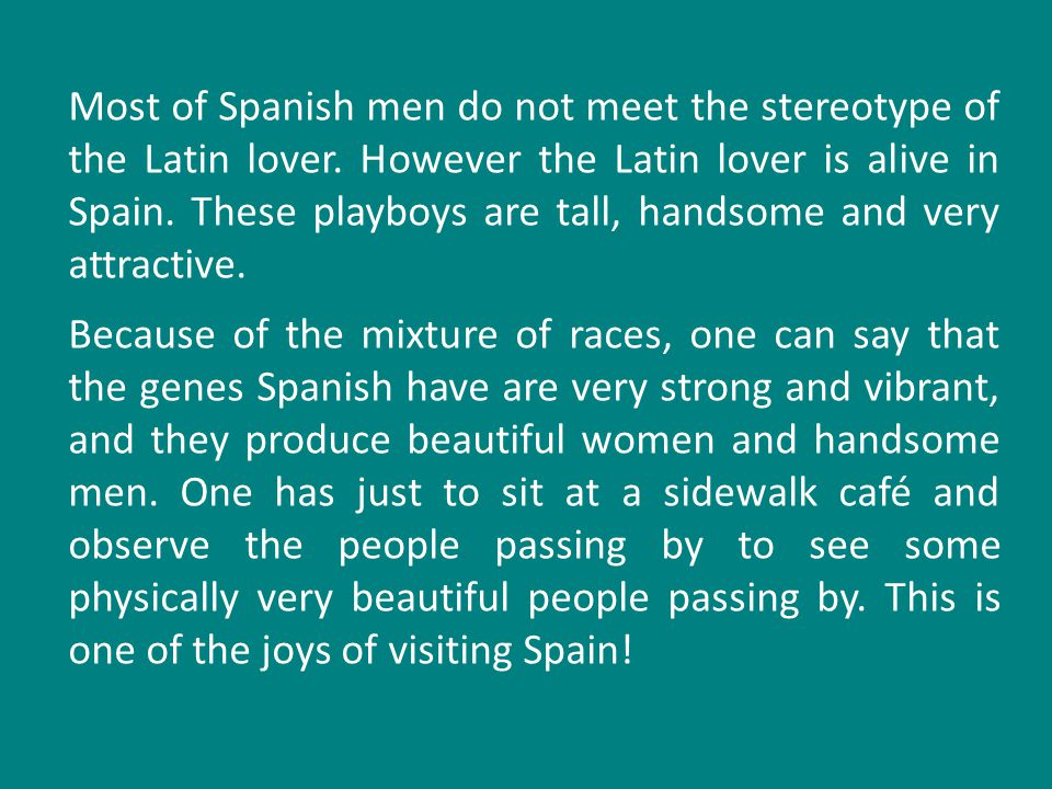Most of Spanish men do not meet the stereotype of the Latin lover