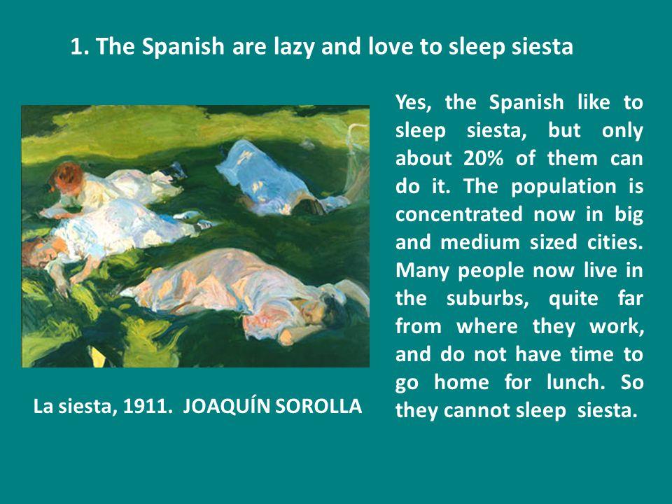 1. The Spanish are lazy and love to sleep siesta