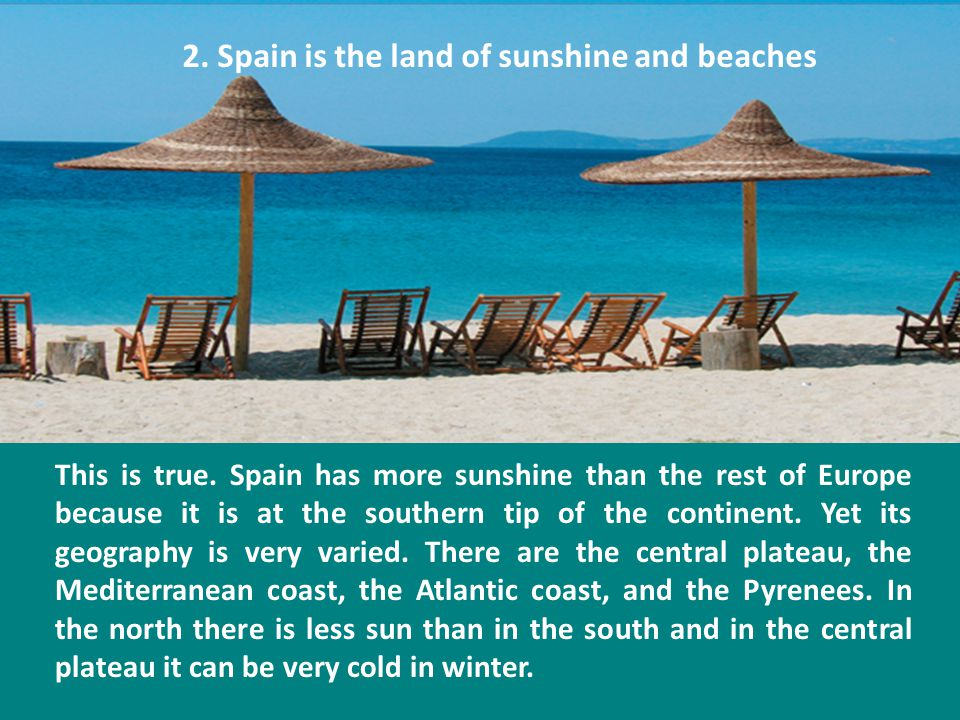 2. Spain is the land of sunshine and beaches