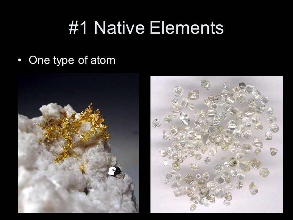 #1 Native Elements One type of atom