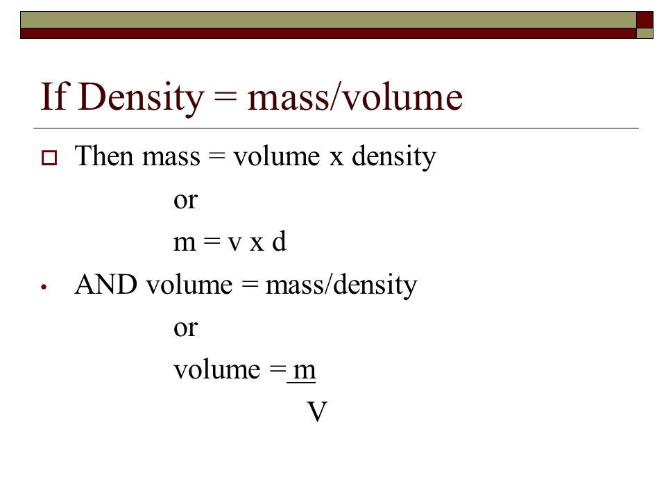 If Density = mass/volume