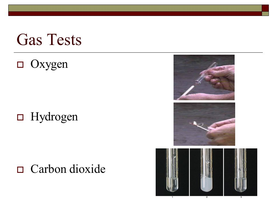 Gas Tests Oxygen Hydrogen Carbon dioxide