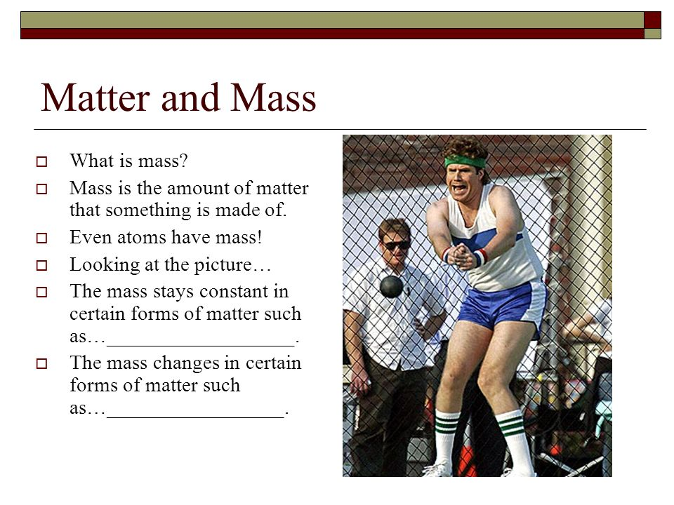 Matter and Mass What is mass