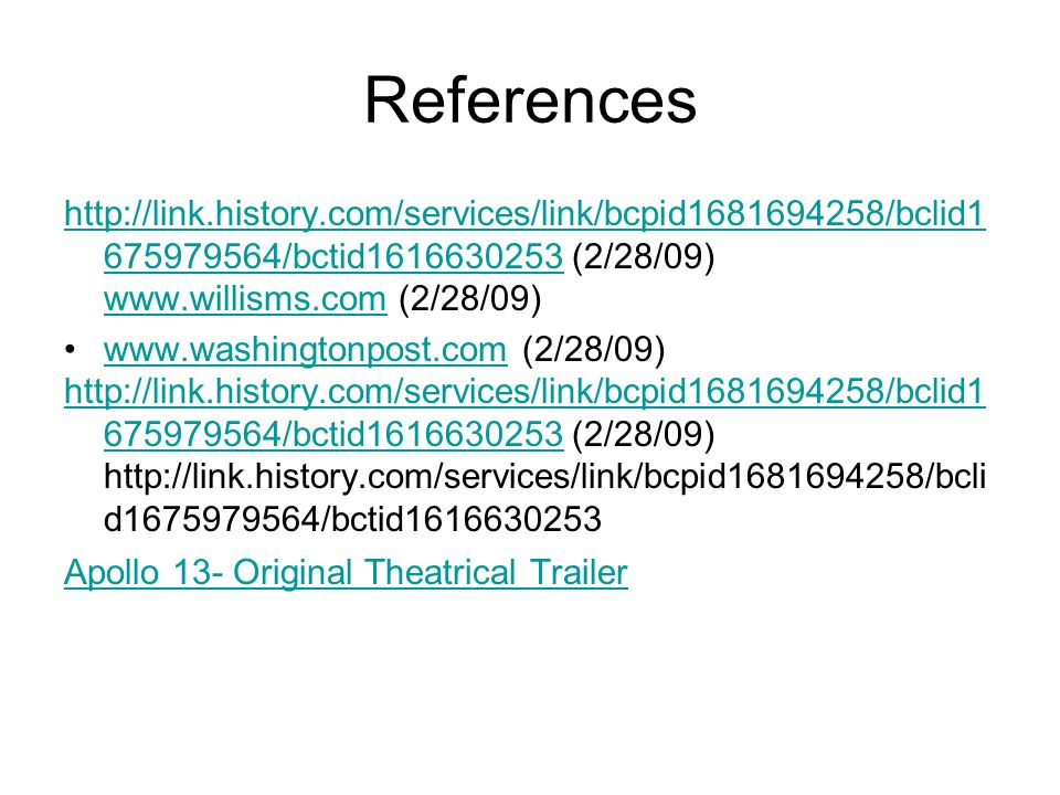 References http://link.history.com/services/link/bcpid1681694258/bclid1675979564/bctid1616630253 (2/28/09) www.willisms.com (2/28/09)
