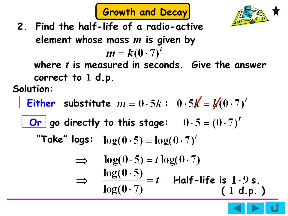 2. Find the half-life of a radio-active element whose mass m is given by
