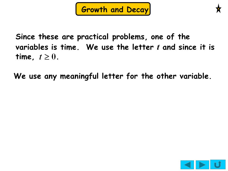 Since these are practical problems, one of the variables is time