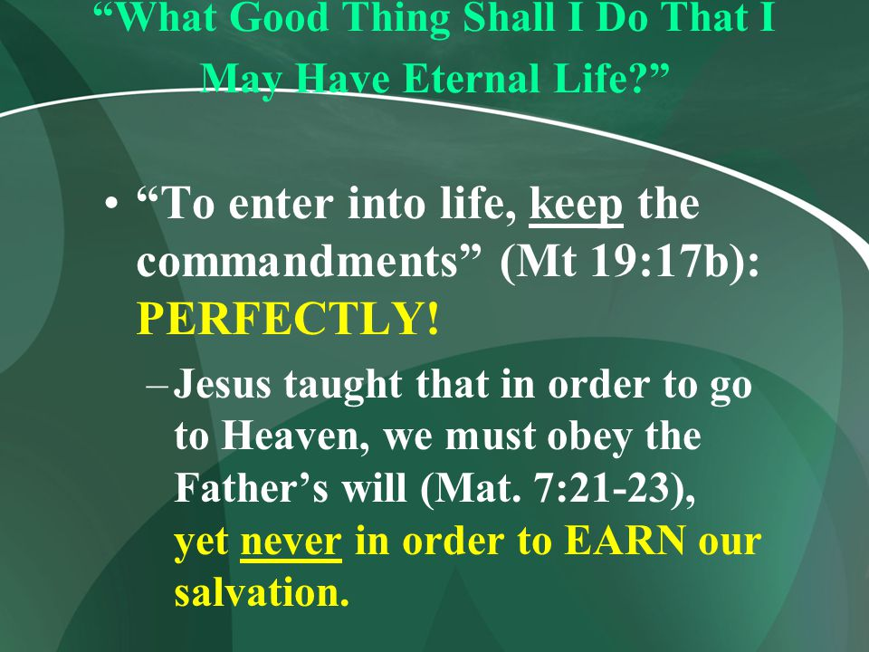 What Good Thing Shall I Do That I May Have Eternal Life