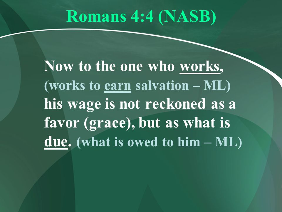 Romans 4:4 (NASB)