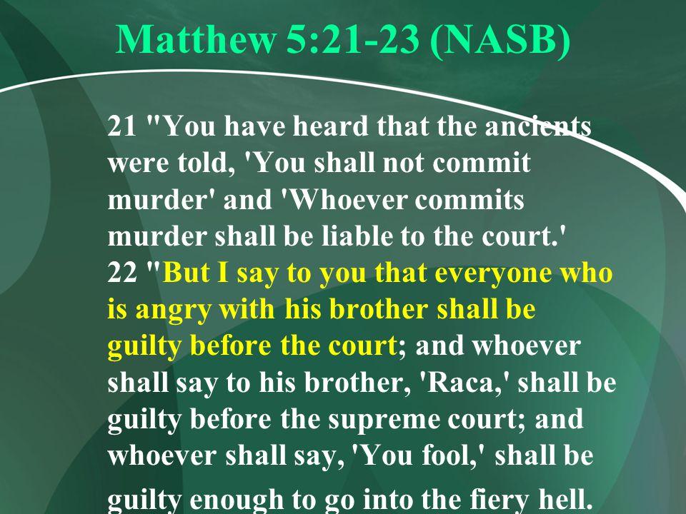 Matthew 5:21-23 (NASB)