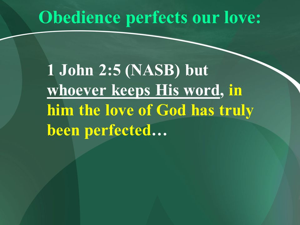 Obedience perfects our love: