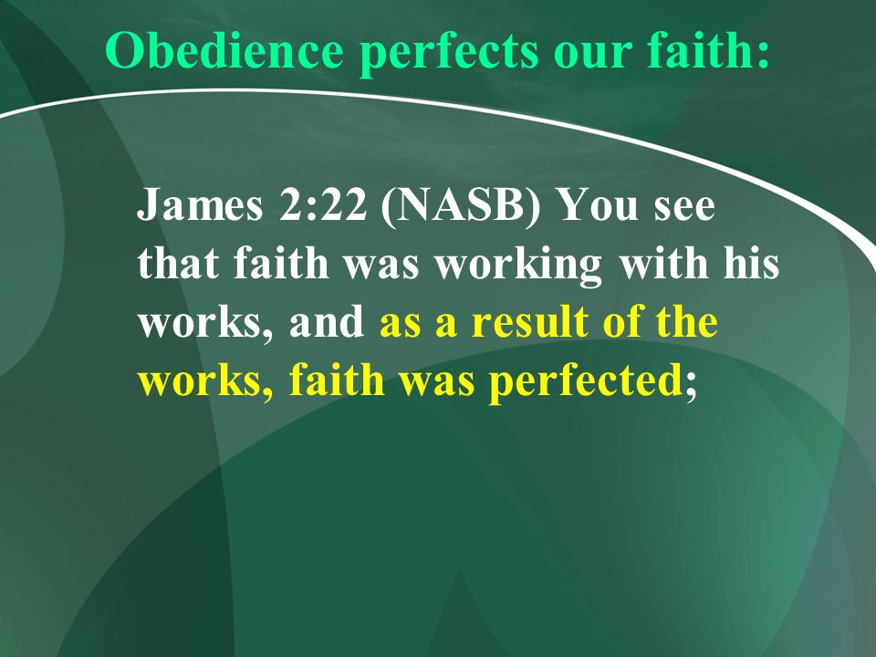 Obedience perfects our faith: