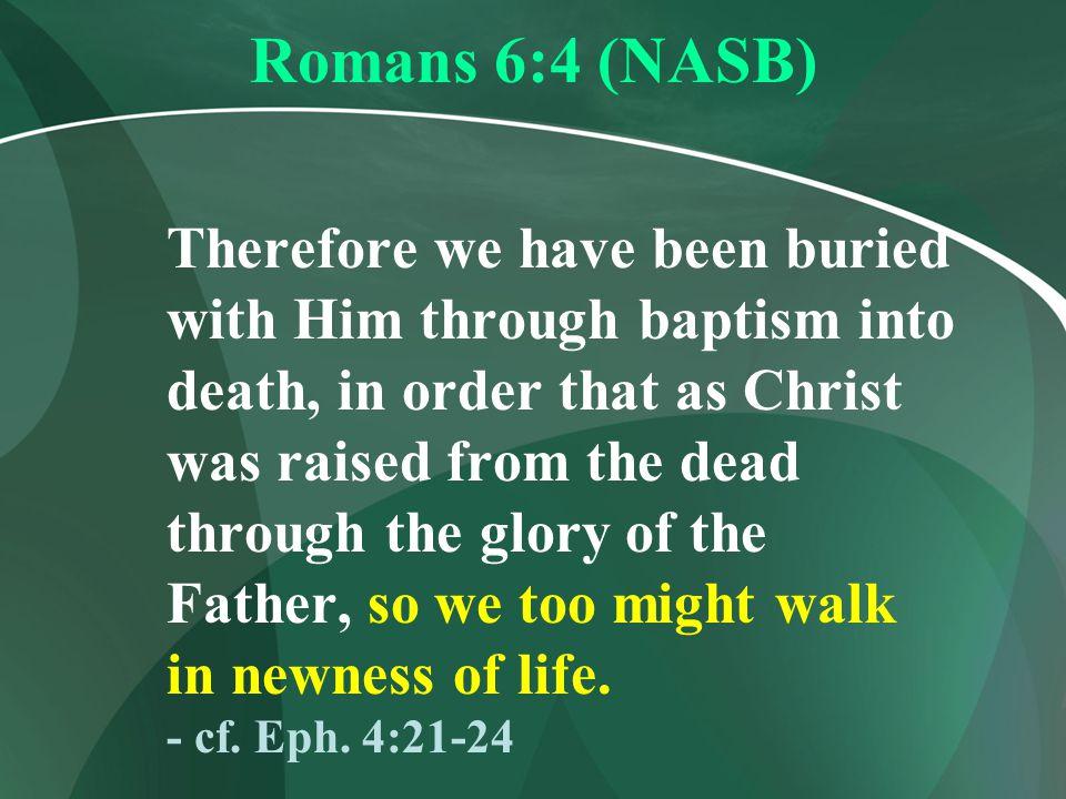 Romans 6:4 (NASB)