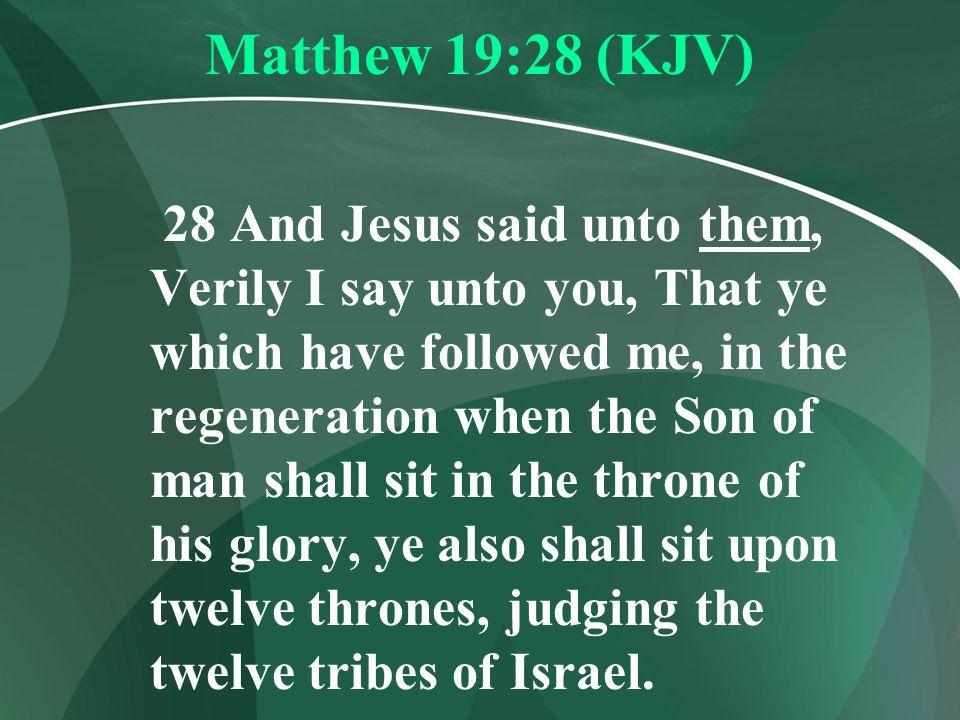 Matthew 19:28 (KJV)