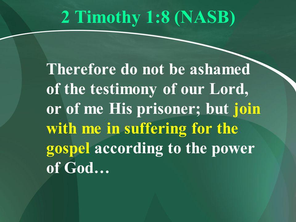 2 Timothy 1:8 (NASB)