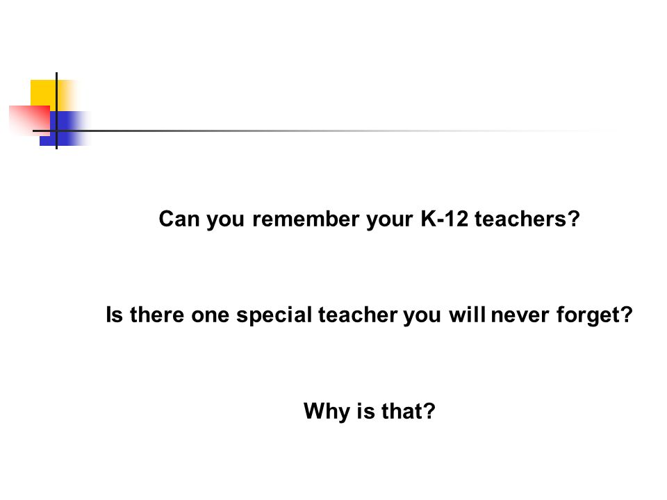 Can you remember your K-12 teachers