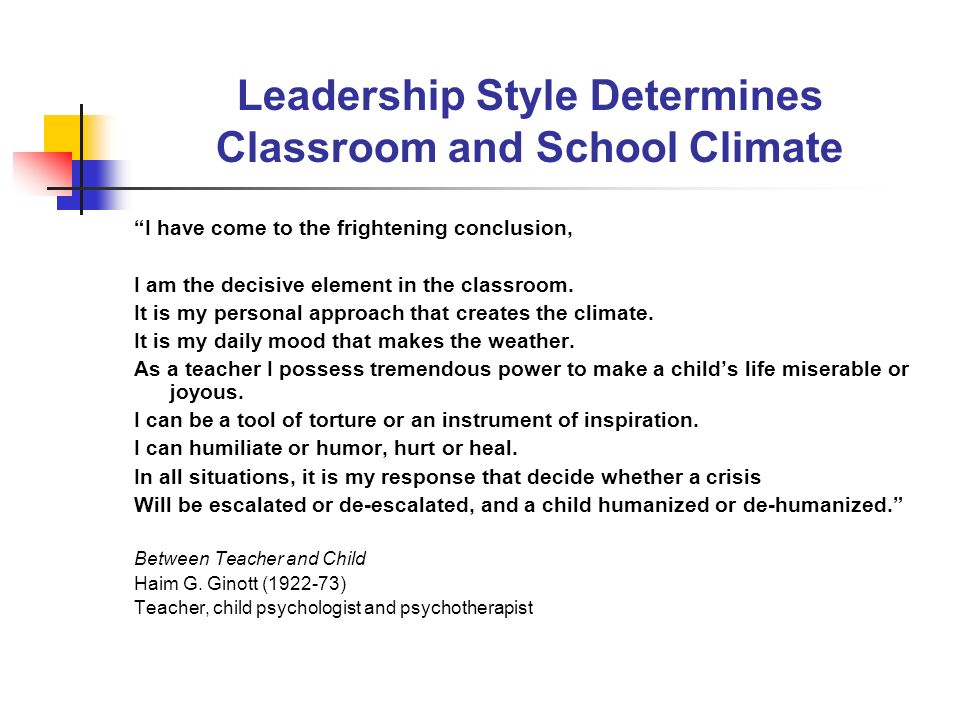 Leadership Style Determines Classroom and School Climate