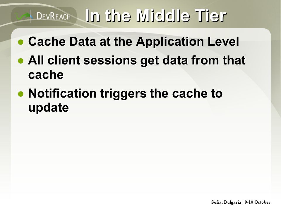 In the Middle Tier Cache Data at the Application Level