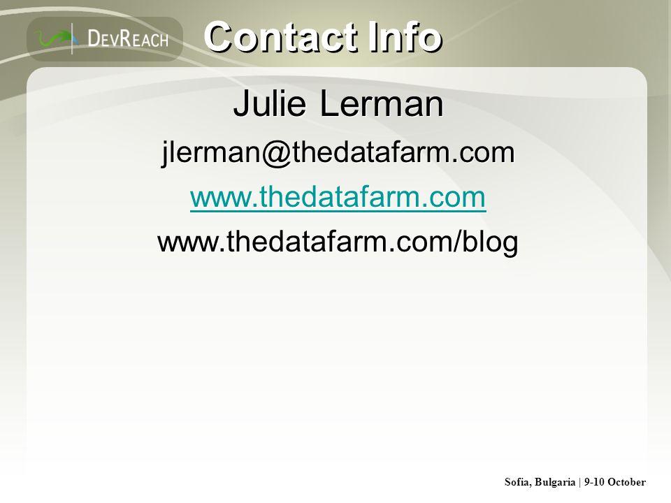 Contact Info Julie Lerman jlerman@thedatafarm.com www.thedatafarm.com www.thedatafarm.com/blog