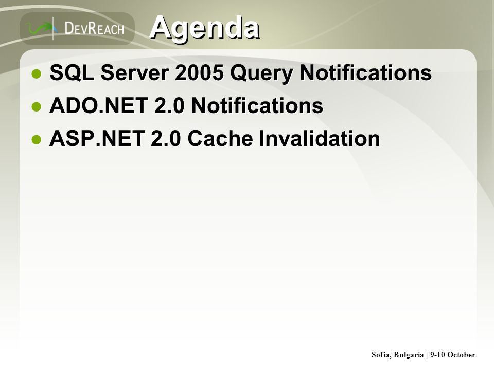 Agenda SQL Server 2005 Query Notifications ADO.NET 2.0 Notifications