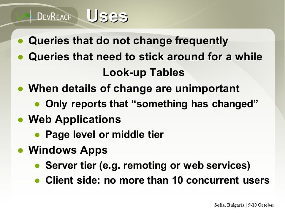 Uses Queries that do not change frequently