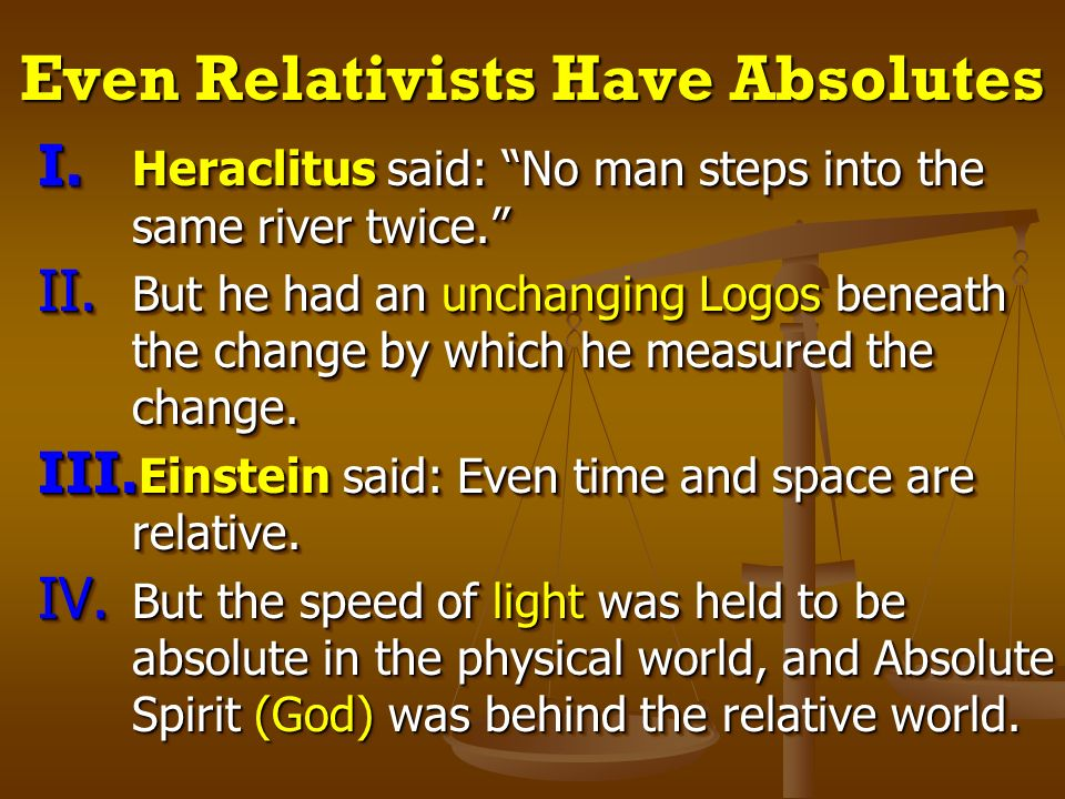 Even Relativists Have Absolutes