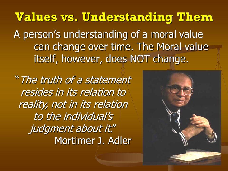 Values vs. Understanding Them